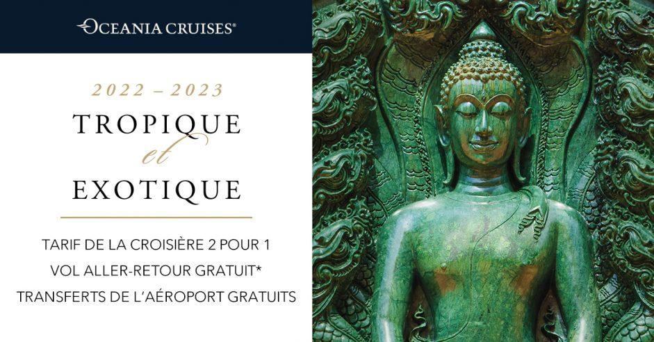 La Collection Tropiques et Destinations Exotiques 2022-2023 d'Oceania Cruises